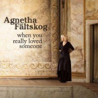 AGNETHA FALTSKOG When you really loved someone (2013)