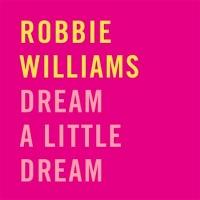 Robbie_Williams_Dream_A_Little_Dream