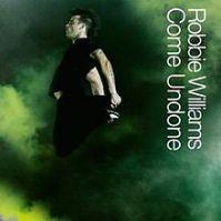 220px-Robbie_Williams_-_Come_Undone_-_CD_single_cover