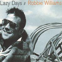 220px-Robbie_Williams_-_Lazy_Days_-_CD_single_cover