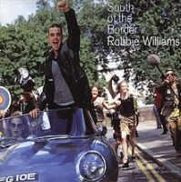 220px-Robbie_Williams_-_South_of_the_Border_-_CD_single_cover